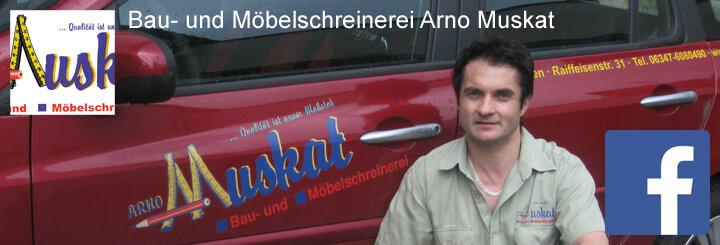 Die Schreinerei Arno Muskat auf Facebook